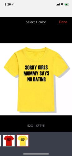 Children Funny T Shirt Sorry Girls Mommy Says No Dating Print Kids Boys T-shirt Toddler Boy Short Sleeve Fashion Casual Tees Top photo review
